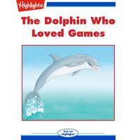 The Dolphin Who Loved Games - Lyle Berg