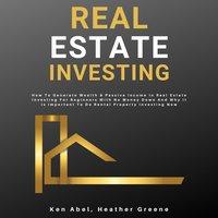 Real Estate Investing - Heather Greene, Ken Abel
