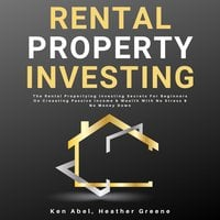 Rental Property Investing - Heather Greene, Ken Abel
