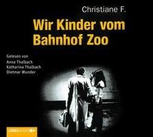 Wir Kinder vom Bahnhof Zoo - Christiane F., Horst Rieck, Kai Hermann