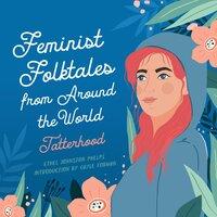 Tatterhood: Feminist Folktales from Around the World - Ethel Johnston Phelps
