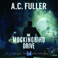 The Mockingbird Drive - A.C. Fuller