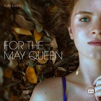 For the May Queen - Kate Evans