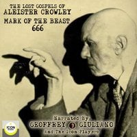 The Lost Gospels of Aleister Crowley: Mark of the Beast 666 - Aleister Crowley