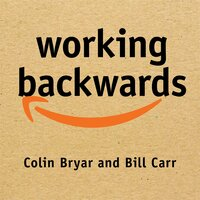 Working Backwards - Bill Carr, Colin Bryar