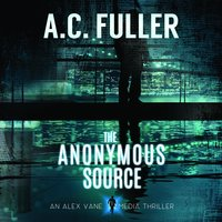 The Anonymous Source - A.C. Fuller
