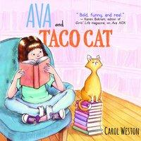 Ava and Taco Cat - Carol Weston
