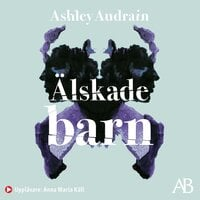 Älskade barn - Ashley Audrain