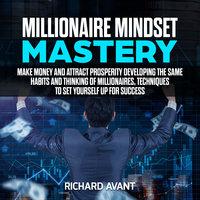 Millionaire Mindset Mastery - Richard Avant