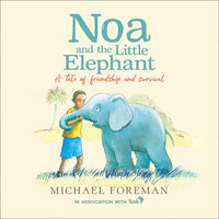 Noa and the Little Elephant - Michael Foreman