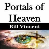Portals of Heaven - Bill Vincent