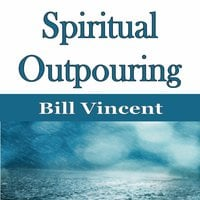 Spiritual Outpouring - Bill Vincent