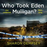 Who Took Eden Mulligan? - Sharon Dempsey