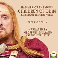 Hammer of The Gods: Children of Odin, Legends of The Old Norse - Padraic Colum