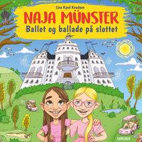 Naja Münster (5) - Ballet og ballade på slottet - Line Kyed Knudsen