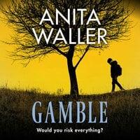 Gamble - Anita Waller