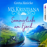Sommerliebe am Fjord - MS Kristiana, Teil 1 - Greta Jänicke