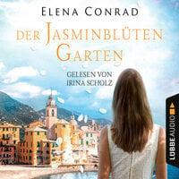 Jasminblütengarten - Jasminblüten-Saga, Teil 1 - Elena Conrad