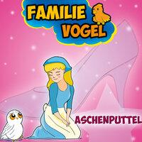 Aschenputtel - Familie Vogel