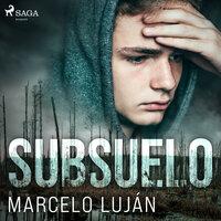 Subsuelo - Marcelo Luján