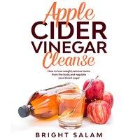Apple Cider Vinegar Cleanse - Bright Salam