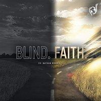 Blind. Faith. - Evangelist Nathan Morris