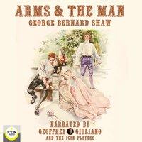 Arms & The Man - George Bernard Shaw