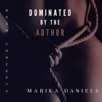 Dominated by the Author: BDSM Concepts