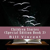 Children Stories (Special Edition Book 3) - Bill Vincent