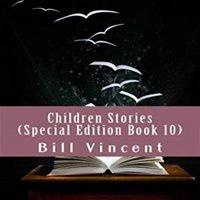Children Stories (Special Edition Book 10) - Bill Vincent