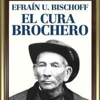 El cura Brochero. Un obrero de Dios - Efraín Bischoff