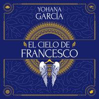 El cielo de Francesco - Yohana García