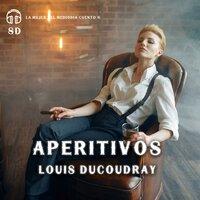 Aperitivos - Louis Ducoudray