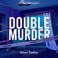 Double Murder - Amol Raikar