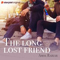 The Long Lost Friend - Amol Raikar
