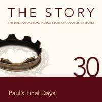 The Story Audio Bible - New International Version, NIV: Chapter 30 - Paul's Final Days - Zondervan