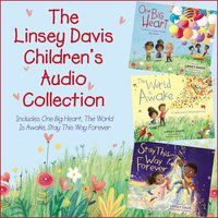 The Linsey Davis Children's Audio Collection - Includes One Big Heart, The World Is Awake, Stay This Way Forever - Linsey Davis