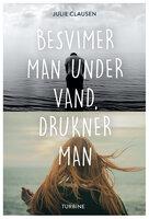 Besvimer man under vand, drukner man - Julie Clausen