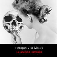 La asesina ilustrada - Enrique Vila-Matas