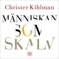 Människan som skalv - Christer Kihlman