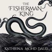 The Fisherman King - Kathrina Mohd Daud