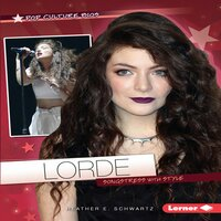 Lorde Songstress with Style - Heather E. Schwartz