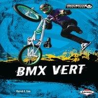 BMX Vert - Patrick G. Cain