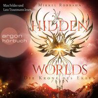 Hidden Worlds: Die Krone des Erben - Mikkel Robrahn