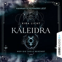 Kaleidra: Wer die Seele berührt - Kira Licht