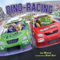 Dino-Racing - Lisa Wheeler