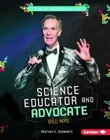 Science Educator and Advocate Bill Nye - Heather E. Schwartz