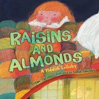 Raisins and Almonds A Yiddish Lullaby - Susan Tarcov