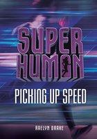 Super Human Picking up Speed