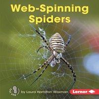 Web-Spinning Spiders - Laura Hamilton Waxman